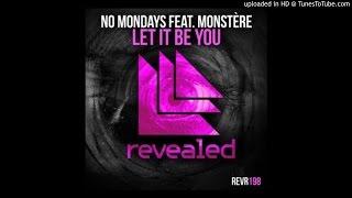No Mondays feat. Monstere - Let It Be You (Original Mix)
