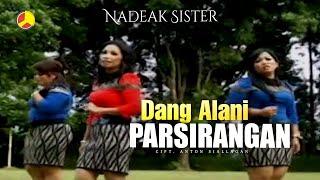 Nadeak Sister - Dang Alani Parsirangan (Lagu Batak Terpopuler)