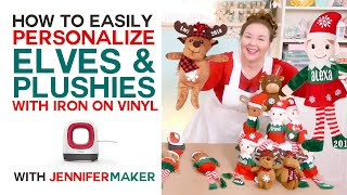 How to Personalize Christmas Elves & Stuffed Animals with Iron-On Vinyl