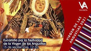 Eucaristía por la festividad de la Virgen de las Angustias (15.9.21)