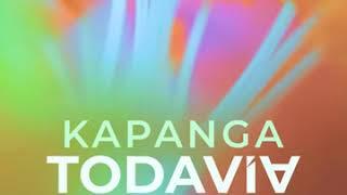 Todavía - Kapanga Ft. Nahuel Pennisi