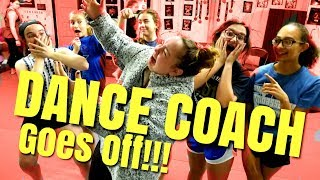 WHO MADE OUR DANCE COACH GO OFF?!