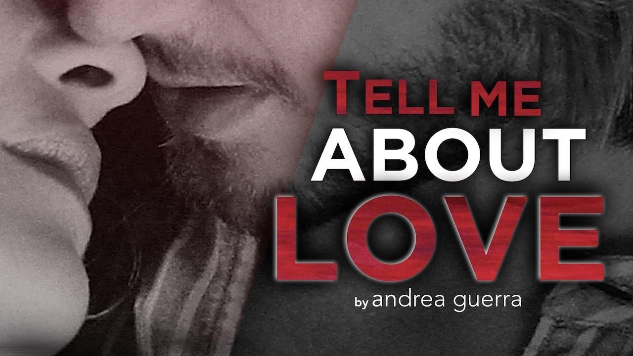 Andrea Guerra ● Tell me about Love ● Parlami d'amore (Original Score)