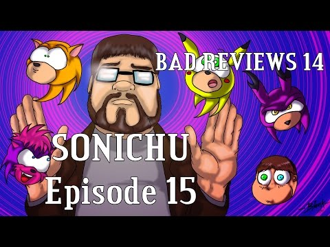 Bad Reviews 14: Sonichu Episode 15