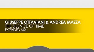 Giuseppe Ottaviani & Andrea Mazza - The Silence of Time (Extended Mix)