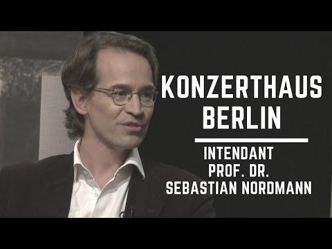 Konzerthaus Berlin | Intendant Prof. Dr. Sebastian Nordmann INTERVIEW