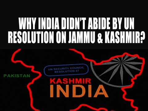 Why India didn't Abide by UN Resolution on Jammu & Kashmir?