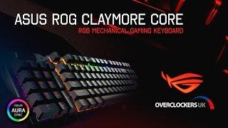 The Ultimate ROG Gaming Keyboard? ASUS ROG Claymore Core