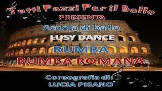 Ballo di gruppo Rumba Romana Coreografia Lucia Pisano RBL Tutti pazzi per il ballo