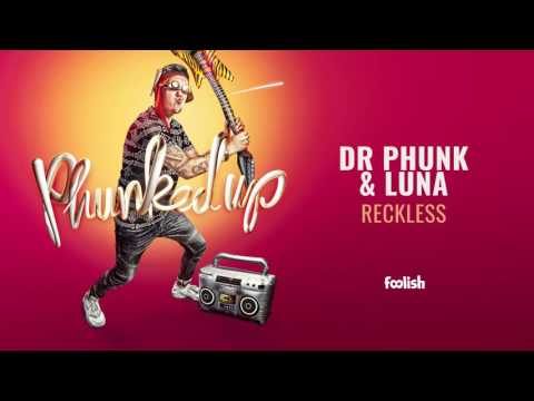 Dr Phunk & Luna - Reckless