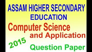 Computer Science and Application 2015 Question Paper AHSEC