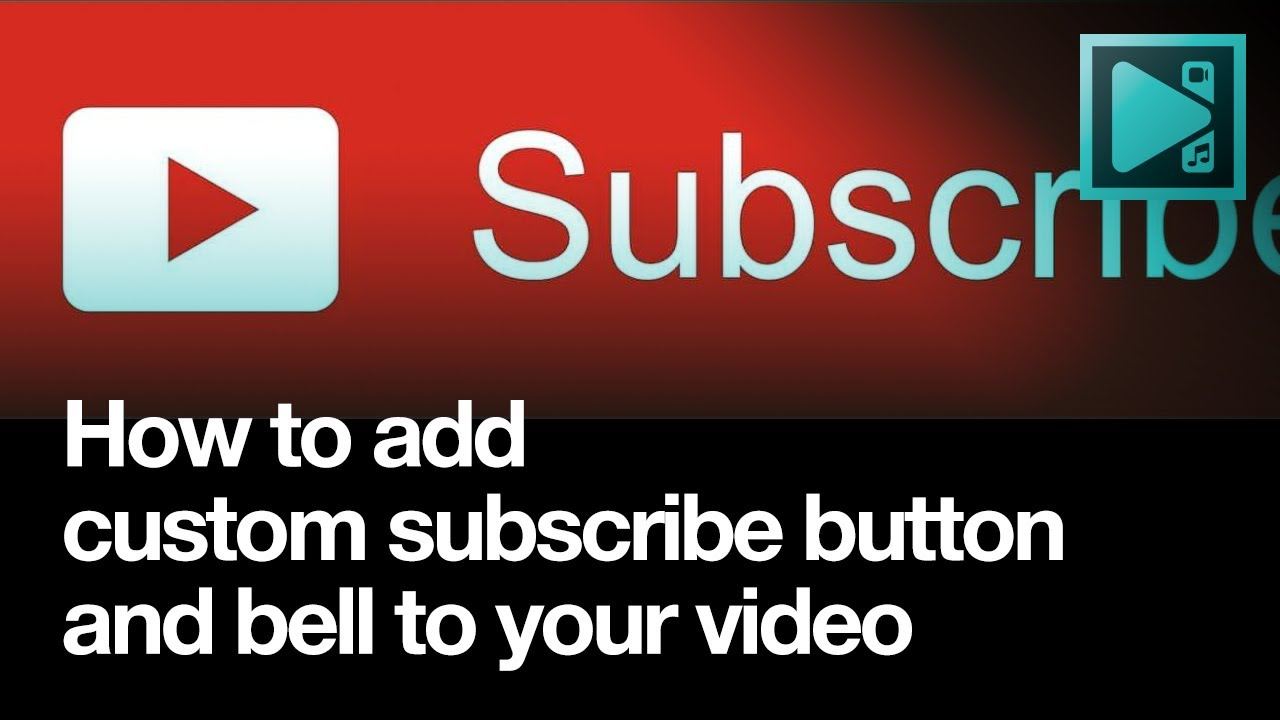 How to add custom subscribe button with a bell to your video