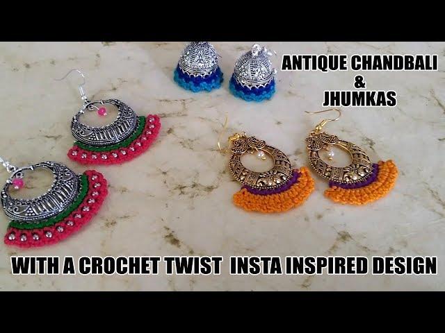 Antique Chandbali & Jhumkas With A Crochet Twist  ...