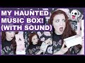 My Haunted Music Box (With Sound & Footage)