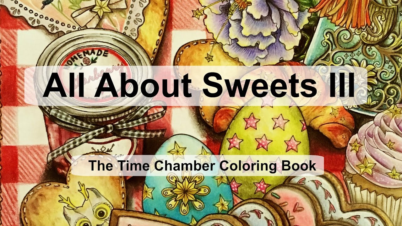 All about sweets III | Adult Coloring Book: The Time Chamber by ...