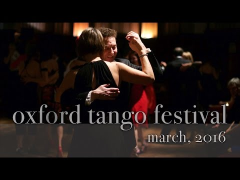 Oxford Tango Festival 2016 - Highlights and Photos from all 4 Days