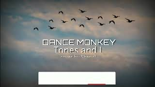 Download Dance Monkey - Tones and I || Cover by Sheryll || Cover Song Lyrics