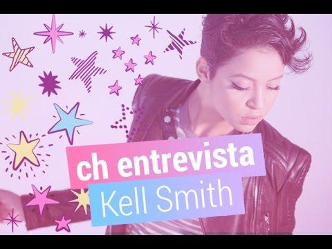 CH Entrevista: Kell Smith