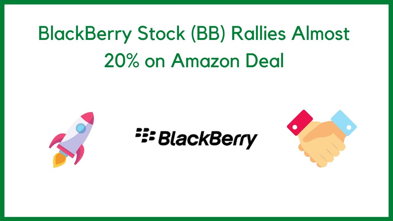 BB Stock Alert: Why Blackberry Shares Are Shooting Higher Friday