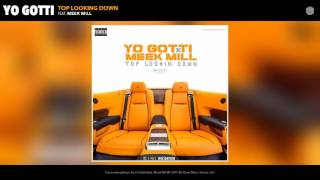 Yo Gotti - Top Lookin Down Feat. Meek Mill