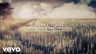 Vince Gill - Nothin Like A Guy Clark Song (Lyric Video) YouTube Videos