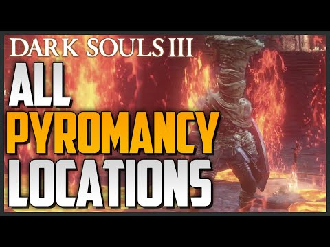 Dark Souls 3: All Pyromancy Locations and Showcase (Master of Pyromancy Trophy/Acheivement)