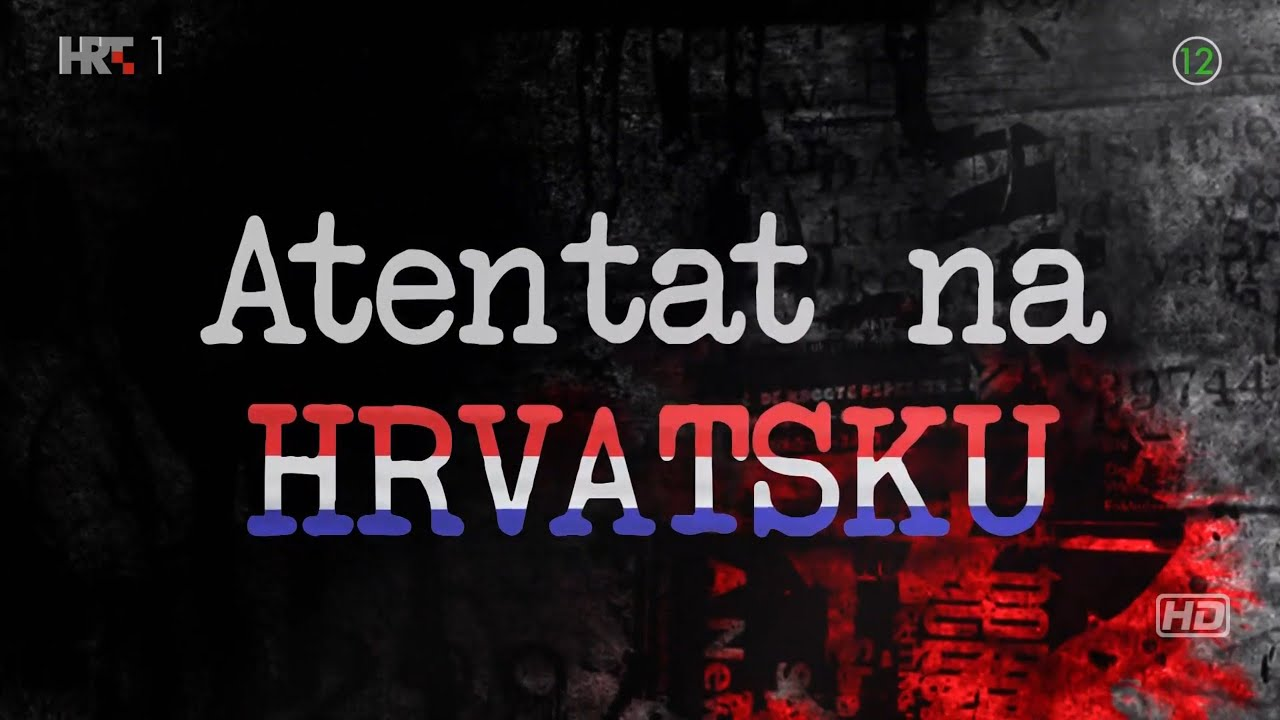 Atentat na Hrvatsku, dokumentarni film HD