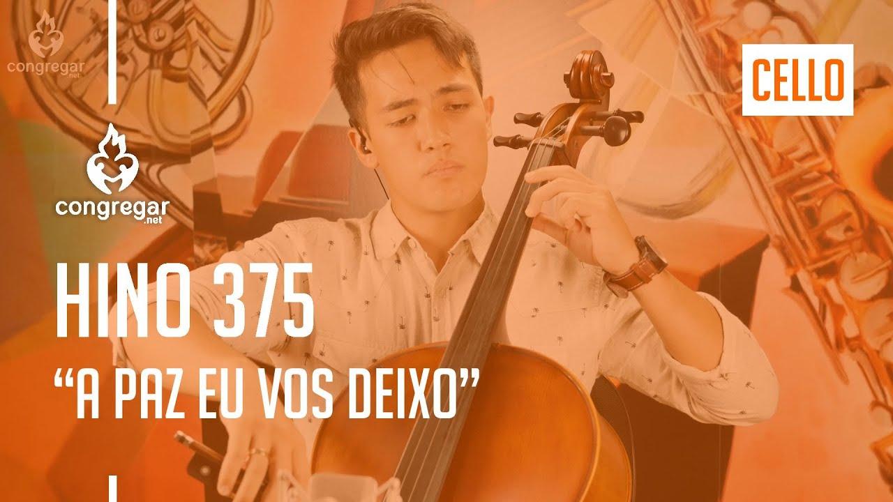Hino 375 A Paz Eu Vos Deixo Cello Hinario 5 Ccb Hino