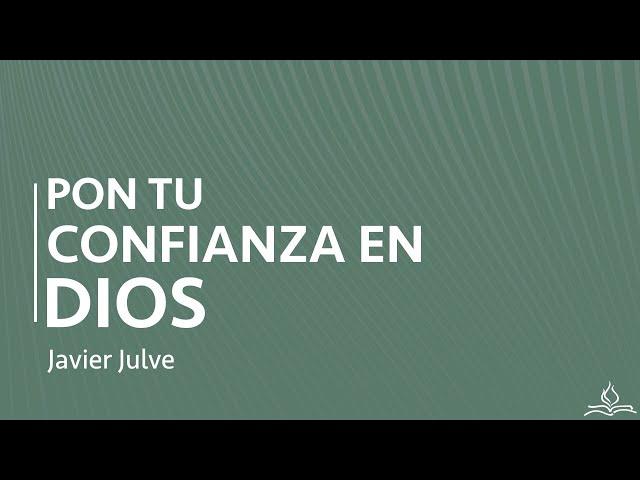 Pon tu confianza en Dios  - Javier Julve