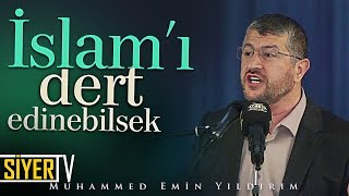 İslam'ı Dert Edinebilsek | Muhammed Emin Yıldırım