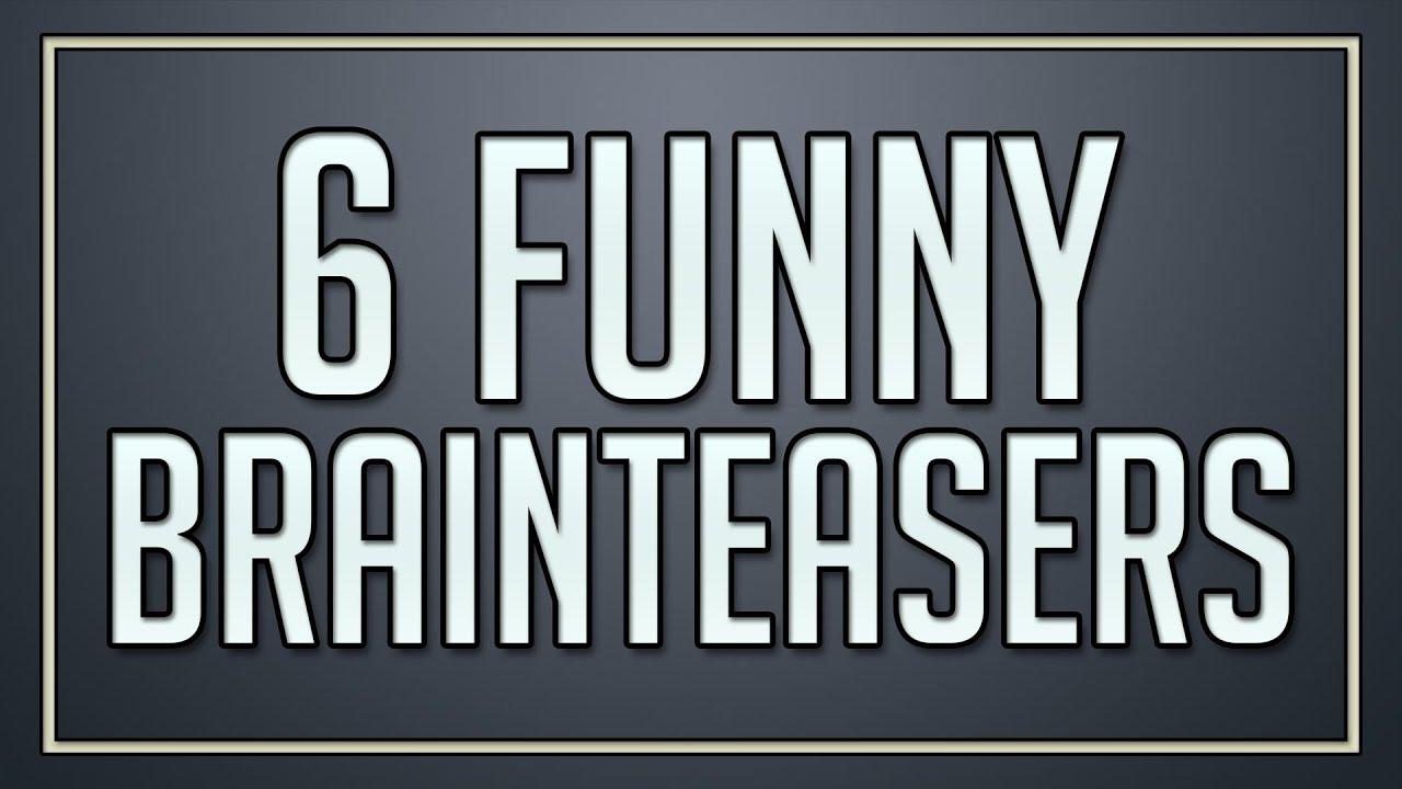 6 Funny Brainteasers