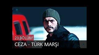 ÇUKUR CEZA TÜRK MARŞI 23. Bölümde çalan şarkı