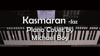 Video Kasmaran- Jaz (Piano Cover by Michael Boy) download MP3, 3GP, MP4, WEBM, AVI, FLV Juni 2018