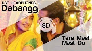 Tere Mast Mast Do Nain 8D Audio Song - Dabangg (HIGH QUALITY)🎧