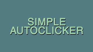 How to Get and Use an Auto Clicker for almost any Game with AutoHotKey 2016!