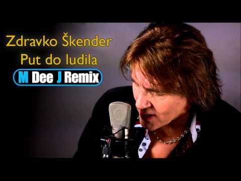 Zdravko Škender - Put do ludila (M Dee J Remix)