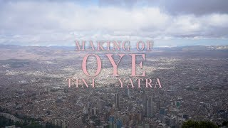 Making Of: ' Oye ' | TINI