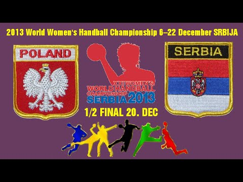 POLAND SRBIJA 2013 World Women's Handball Championship  RUKO