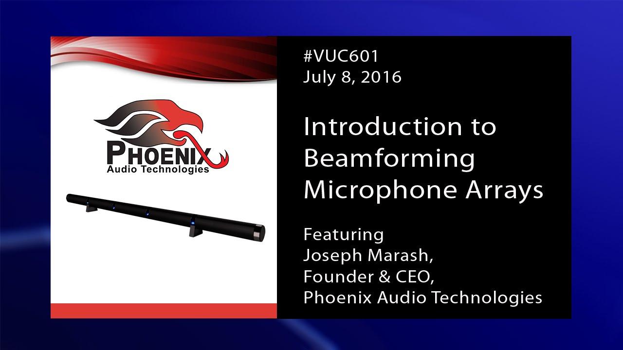 #VUC601 - Phoenix Audio on Beamforming