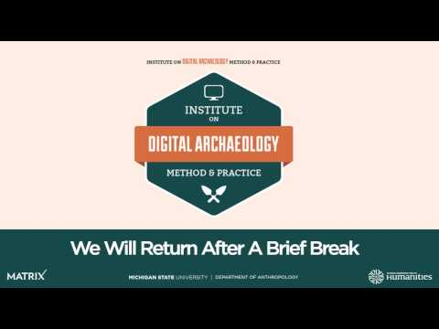 Institute on Digital Archaeology Method & Practice Day 1