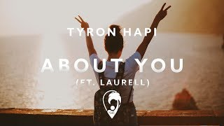 Tyron Hapi - About You (ft. Laurell)