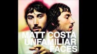 Watch Matt Costa Never Looking Back video