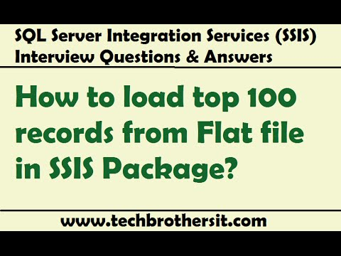 SSIS Interview Question-How to load top 100 records from Flat file in SSIS Package