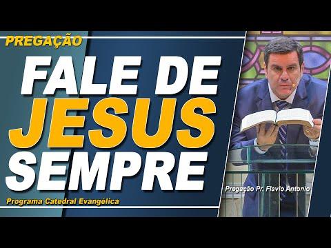 FALE DE JESUS EM QUALQUER SITUAÇÃO - PREGAÇÃO