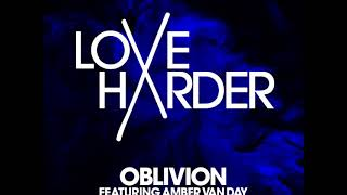 Love Harder feat Amber Van Day - Oblivion