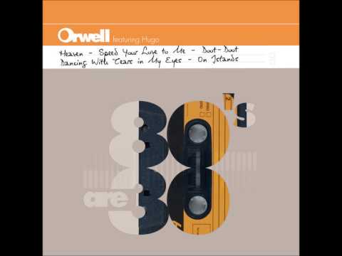 Orwell - Speed Your Love To Me