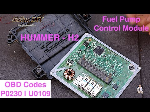How To Repair Fuel Pump Control Module on HUMMER P0230 | U0109