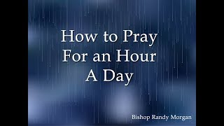 How to Pray for One Hour
