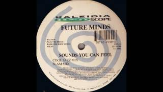 Future Minds - Sounds You Can Feel (Cool Jazz Mix)