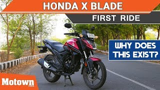 Honda X Blade | Why does this exist? | First Ride Review | Motown India